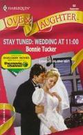 Stay Tuned - Wedding at 11:00 - Bonnie Tucker - Mass Market Paperback