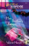 Her Brother's Keeper - Valerie Hansen - Mass Market Paperback