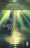 Bayou Paradox (Love Inspired Suspense Series)
