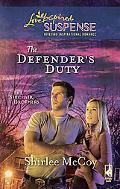 The Defender's Duty (Love Inspired Suspense Series)
