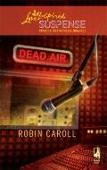 Dead Air (Steeple Hill Love Inspired Suspense)