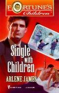 Single with Children - Arlene James - Mass Market Paperback