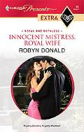 Innocent Mistress, Royal Wife (Harlequin Presents Extra: Royal and Ruthless)