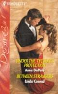 Under the Tycoon's Protection: AND Between Strangers (Silhouette Desire)