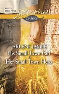 His Small-Town Girl and Her Small-Town Hero (Harlequin Themes\Love Inspired Classics)