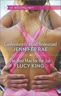 Confessions of a Bad Bridesmaid and the Best Man for the Job