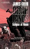 Eclipse at Noon - James Axler - Mass Market Paperback