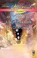 A Baby for Dry Creek & A Dry Creek Christmas