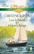 Love Is Patient and A Heart's Refuge: Love Is Patient\A Heart's Refuge (Steeple Hill Love In...