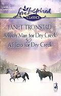 Rich Man for Dry Creek and a Hero for Dry A Rich Man for Dry Creek a Hero for Dry Creek