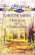 Bride at Last / a Mother at Heart