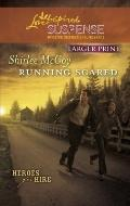 Running Scared (Larger Print Love Inspired Suspense: Heroes for Hire)
