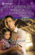 Chickasaw County Captive (Harlequin Intrigue Series)