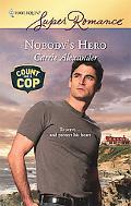 Nobody's Hero (Harlequin Super Romance #1504)