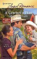 A Cowboy's Plan (Harlequin Superromance)