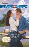 One Wild Cowboy (Harlequin American Romance)