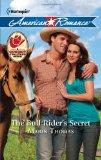 The Bull Rider's Secret (Harlequin American Romance)