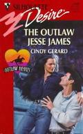 The Outlaw Jesse James (Silhouette Desire #1198) - Cindy Gerard - Mass Market Paperback