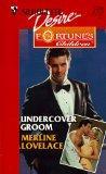 Undercover Groom (Fortune's Children The Brides) (Silhouette Desire)