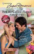 Her So-Called Fiance (Harlequin Super Romance)
