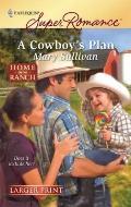 A Cowboy's Plan (Harlequin Super Romance (Larger Print))