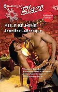 Yule Be Mine (Harlequin Blaze #436)