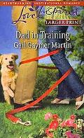 Dad in Training (Steeple Hill Love Inspired (Large Print))