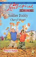 Soldier Daddy (Steeple Hill Love Inspired (Large Print))