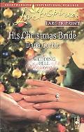 His Christmas Bride (Steeple Hill Love Inspired (Large Print))