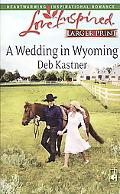 A Wedding in Wyoming (Steeple Hill Love Inspired (Large Print))