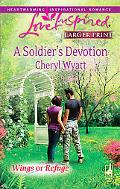 A Soldier's Devotion (Steeple Hill Love Inspired (Large Print))