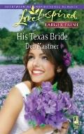 His Texas Bride (Steeple Hill Love Inspired (Large Print))