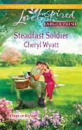 Steadfast Soldier (Steeple Hill Love Inspired (Large Print))