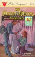 Perfect Wedding, Vol. 3 - Arlene James - Mass Market Paperback