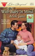 With Baby in Mind - Arlene James - Mass Market Paperback