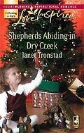 Shepherds Abiding in Dry Creek [Love Inspired Series]