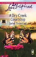 Dry Creek Courtship (Love Inspired Series)