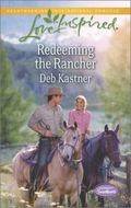 Redeeming the Rancher (Love Inspired\Serendipity Sweethearts)
