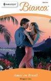 Amor En Brasil: (Love in Brazil) (Harlequin Bianca (Spanish)) (Spanish Edition)