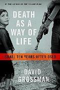 Death As a Way of Life Israel Ten Years After Oslo