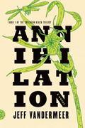 Annihilation : A Novel