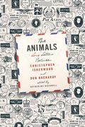 Animals : Love Letters Between Christopher Isherwood and Don Bachardy
