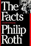 The Facts: A Novelist's Autobiography - Philip Roth - Hardcover