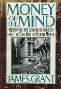 Money of the Mind: Borrowing & Lending in America from the Civil War to Michael Milken