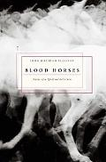 Blood Horses Notes of a Sportwriter's Son