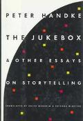 Jukebox and Other Essays on Storytelling - Peter Handke - Hardcover - 1st ed