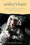 Soldier's Heart Reading Literature Through Peace and War at West Point