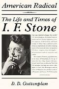 American Radical: The Life and Times of I. F. Stone