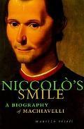 Niccolo's Smile:biograph.of Machiavelli