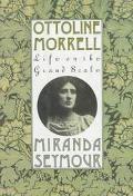 Ottoline Morrell: Life on the Grand Scale - Miranda Seymour - Hardcover - 1st American ed